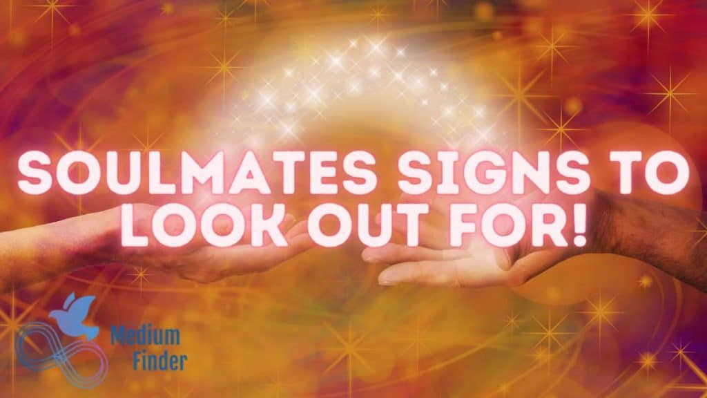 Soulmates Signs to look out for!