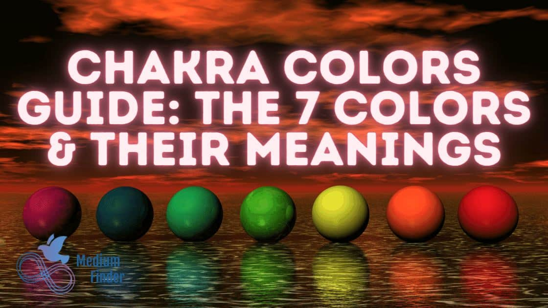 Chakra Colors Guide: The 7 Colors & Their Meanings