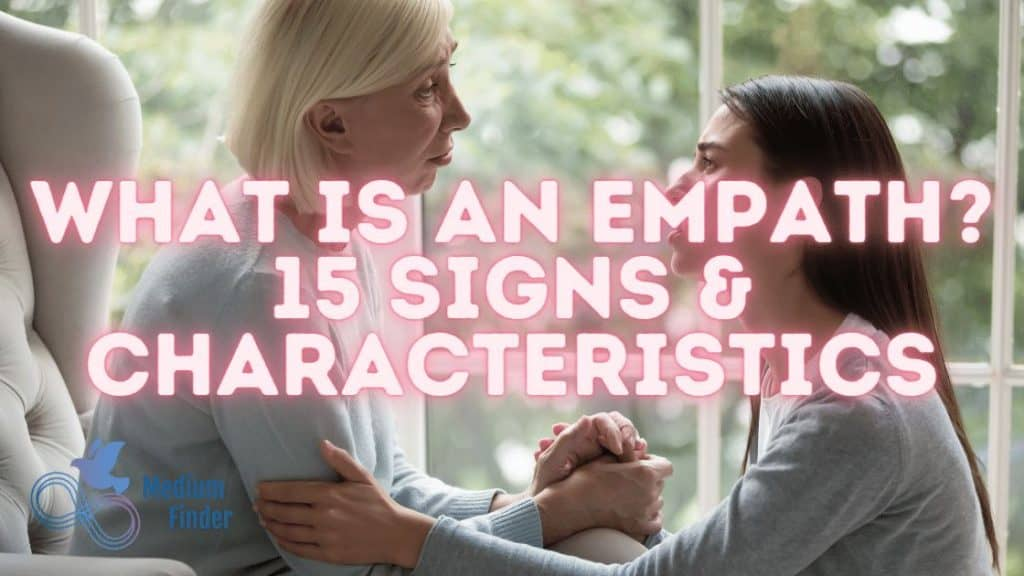 What is an Empath? 15 Signs & Characteristics