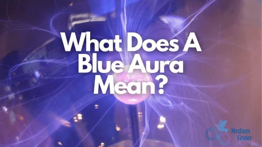 What Does A Blue Aura Mean?