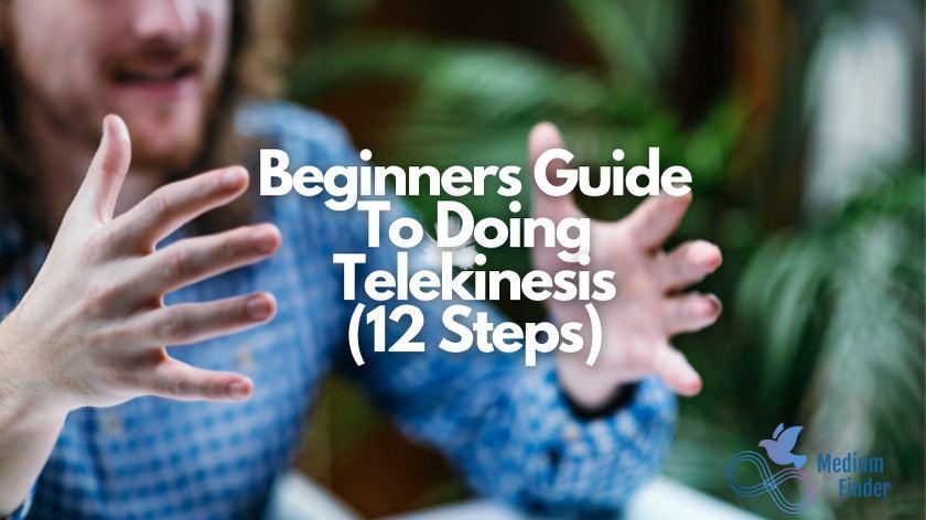How To Do Telekinesis for Beginners