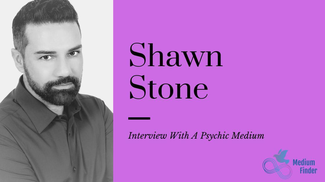 Interview with Shawn Stone, Psychich Medium