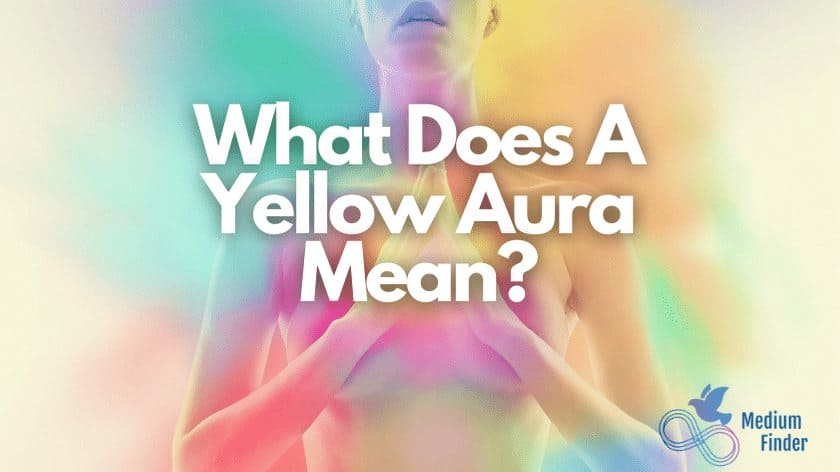 What Does A Yellow Aura Mean?