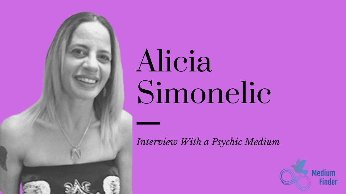 Alicia Simonelic Psychich Medium Interview