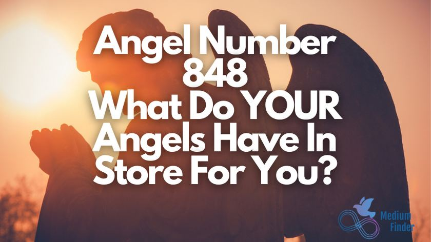 Angel Number 848 What Do YOUR Angels Have In Store For You?