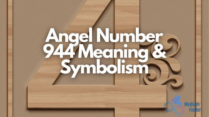 Angel Number 944 Meaning & Symbolism