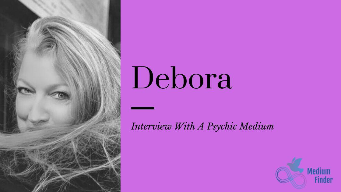 Interview with Debora, Psychich Medium