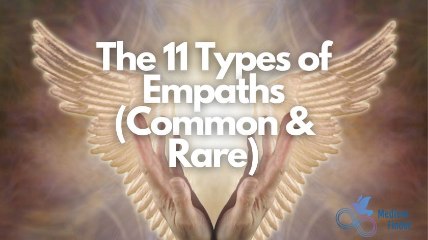 The 11 Types of Empaths (Common & Rare)