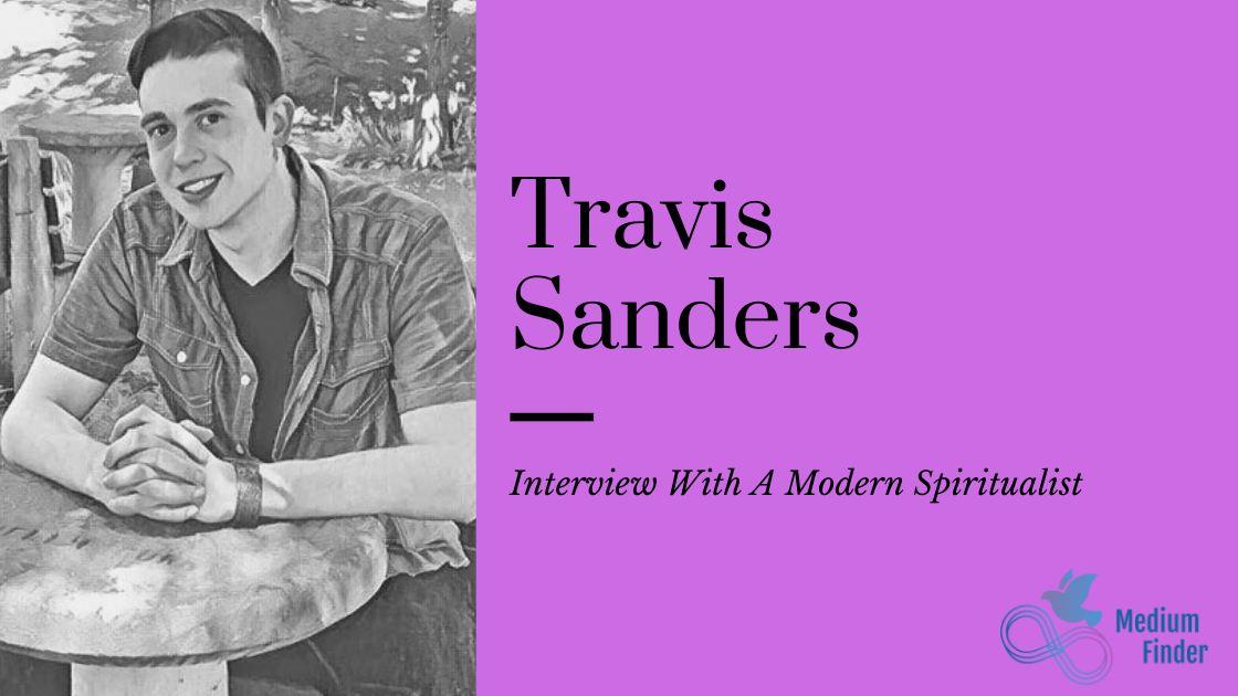 Travis Sanders, Psychic Medium Interview