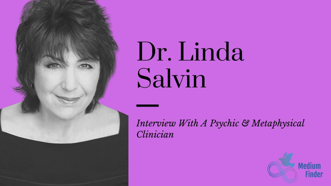 Interview with Dr. Linda Salvin, A Psychic & Metaphysical Clinician